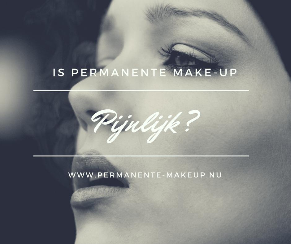 Is permanente make-up pijnlijk